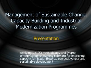 Management of Sustainable Change: Capacity Building and Industrial Modernization Programmes   Presentation