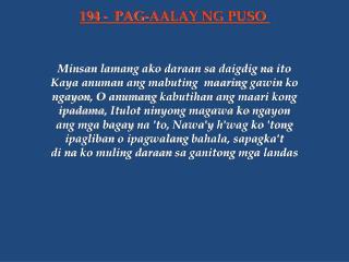 Minsan lamang ako daraan sa daigdig na ito Kaya anuman ang mabuting maaring gawin ko