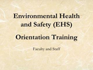 Environmental Health and Safety (EHS)  Orientation Training