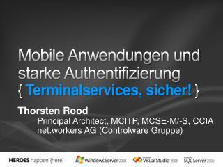 Mobile Anwendungen und starke Authentifizierung { Terminalservices, sicher }