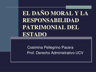 EL DAÑO MORAL Y LA RESPONSABILIDAD PATRIMONIAL DEL ESTADO