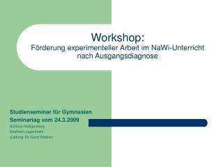 Workshop:  Förderung experimenteller Arbeit im NaWi-Unterricht nach Ausgangsdiagnose