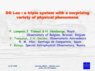 DG Leo : a triple system with a surprising variety of physical phenomena