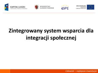 Zintegrowany system wsparcia dla integracji społecznej