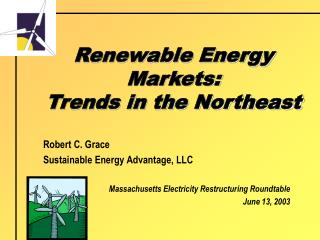 Renewable Energy Markets: Trends in the Northeast