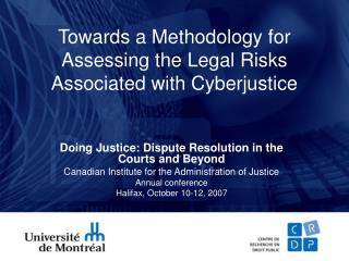 Towards a Methodology for Assessing the Legal Risks Associated with Cyberjustice