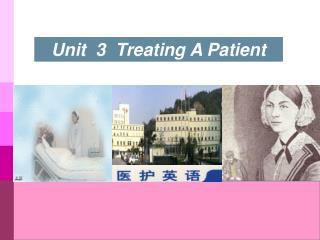 Unit  3  Treating A Patient
