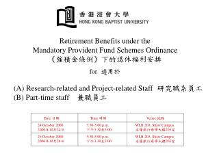 Retirement Benefits under the Mandatory Provident Fund Schemes Ordinance 《 強積金條例》下的退休福利安排 for 適用於