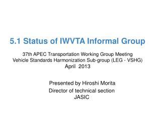 5.1 Status of IWVTA Informal Group