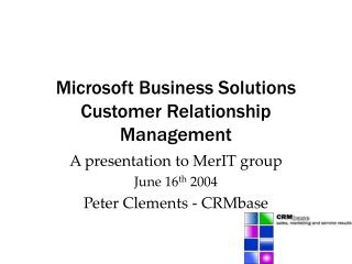 Microsoft Business Solutions Customer Relationship Management