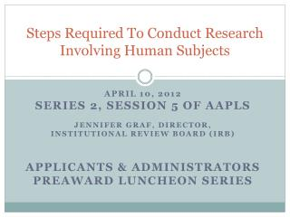 Steps Required To Conduct Research  Involving Human Subjects