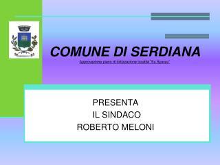 """COMUNE DI SERDIANA Approvazione piano di lottizzazione località """"Su Sparau"""""""