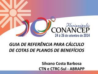 GUIA DE REFERÊNCIA PARA CÁLCULO DE COTAS DE PLANOS DE BENEFÍCIOS
