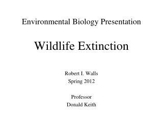 Environmental Biology Presentation Wildlife Extinction