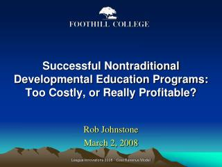 Successful Nontraditional Developmental Education Programs: Too Costly, or Really Profitable