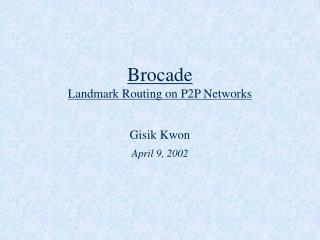 Brocade Landmark Routing on P2P Networks