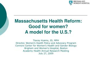 Massachusetts Health Reform: Good for women?   A model for the U.S.?