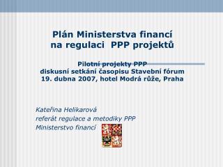 Kateřina Helikarová referát regulace a metodiky PPP Ministerstvo financí