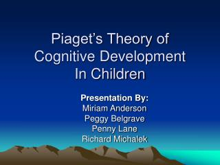 Piaget s Theory of  Cognitive Development In Children