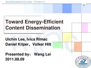 Toward Energy-Efficient Content Dissemination