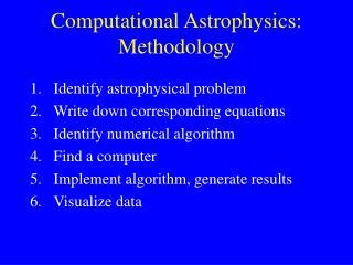 Computational Astrophysics: Methodology