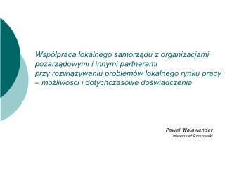Paweł Walawender Uniwersytet Rzeszowski