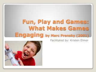 Fun, Play and Games: What Makes Games Engaging  by Marc  Prensky  (2001)