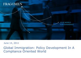 Global Immigration: Policy Development In A Compliance Oriented World