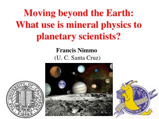 Moving beyond the Earth: What use is mineral physics to planetary scientists?