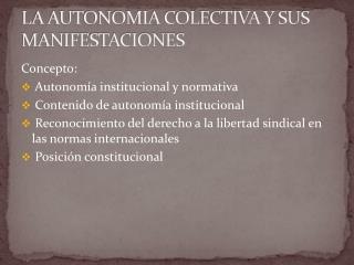 LA AUTONOMIA COLECTIVA Y SUS MANIFESTACIONES