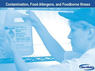 Contamination, Food Allergens, and Foodborne Illness