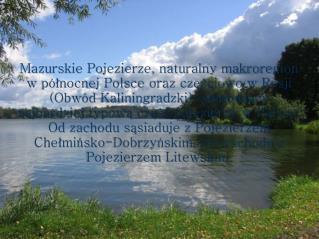 Pod względem administracyjnym prawie w całości leży ono w PODOBNA PRACA 55% Pojezierze Mazurskie