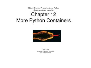 Object-Oriented Programming in Python Goldwasser and Letscher Chapter 12 More Python Containers