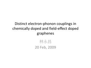 Distinct electron-phonon couplings in chemically doped and field-effect doped graphenes