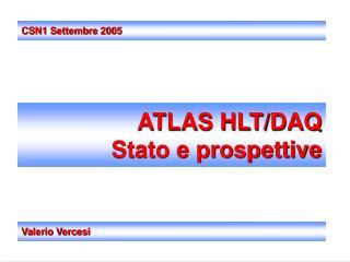 ATLAS HLT/DAQ  Stato e prospettive