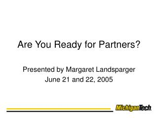 Are You Ready for Partners?