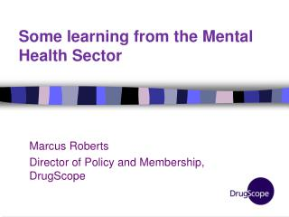 Some learning from the Mental Health Sector