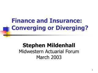Finance and Insurance: Converging or Diverging?