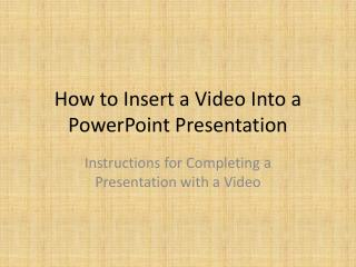 How to Insert a Video Into a PowerPoint Presentation