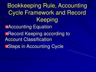 Bookkeeping Rule, Accounting Cycle Framework and Record Keeping