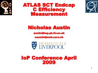 ATLAS SCT Endcap C Efficiency Measurement Nicholas Austin austin@hep.ph.liv.ac.uk