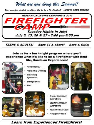 Ever wonder what it would be like to be a Firefighter?    HERE IS YOUR CHANCE!
