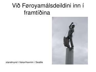 Við Føroyamálsdeildini inn í framtíðina
