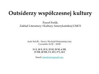 Outsiderzy współczesnej kultury Paweł Frelik Zakład Literatury i Kultury Amerykańskiej UMCS