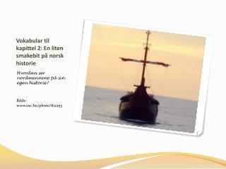 Vokabular til kapittel 2: En liten smakebit p� norsk historie