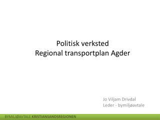 Jo  Viljam  Drivdal Leder - bymiljøavtale