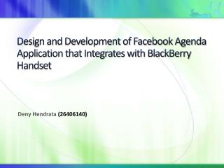 Design and Development of Facebook Agenda Application that Integrates with BlackBerry Handset