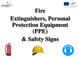 Fire  Extinguishers, Personal Protection Equipment PPE  Safety Signs