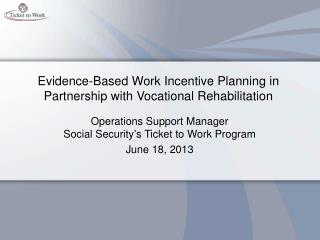 Evidence-Based Work Incentive Planning in Partnership with Vocational Rehabilitation