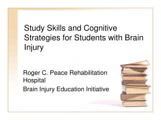 Study Skills and Cognitive Strategies for Students with Brain Injury